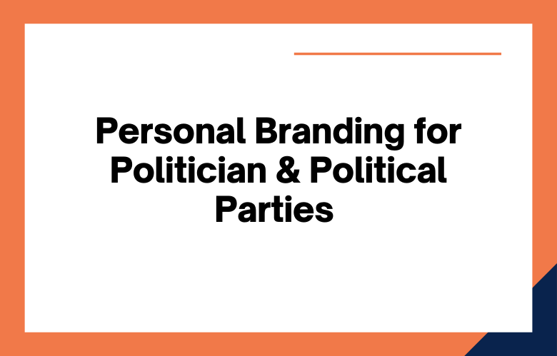 Personal Branding for Politician