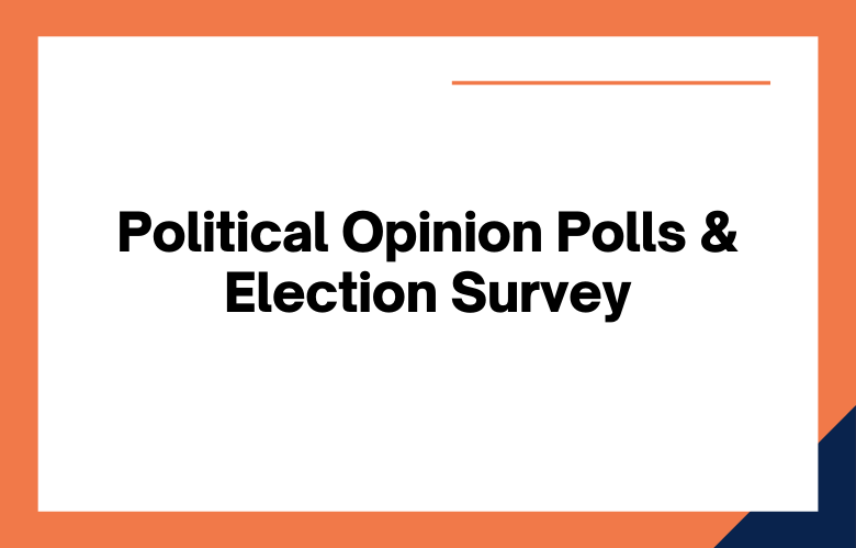 Political Opinion Polls and Election Survey