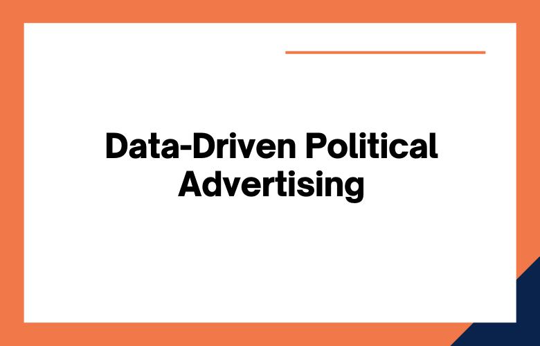 Data-Driven Political Advertising