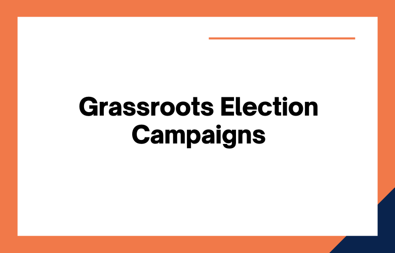 Grassroots Election Campaigns