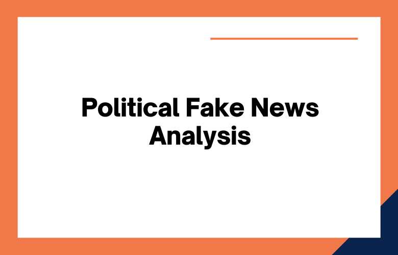 Political Fake News Analysis