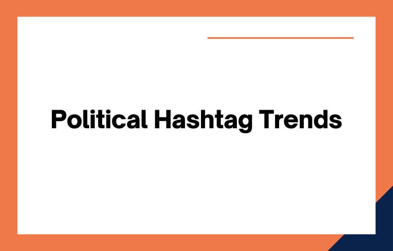 Political Hashtag Trends