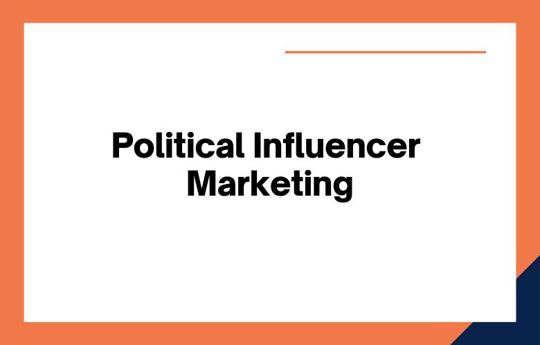 Political Influencer Marketing