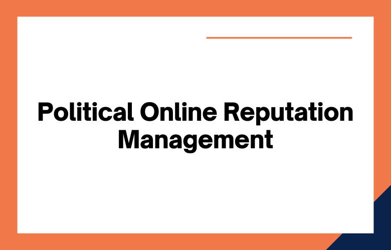 Political Online Reputation Management