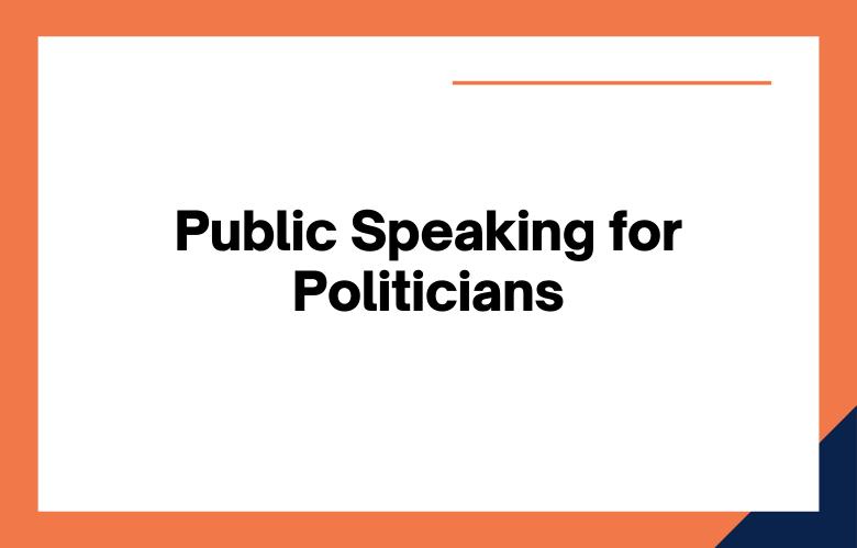 Public Speaking for Politicians