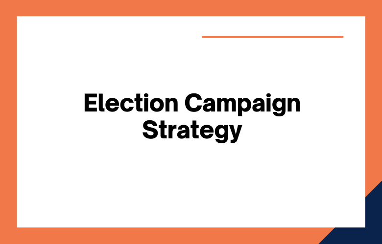 Election Campaign Strategy