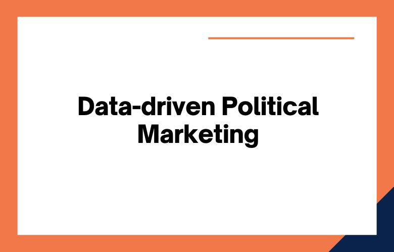 Data-driven Political Marketing