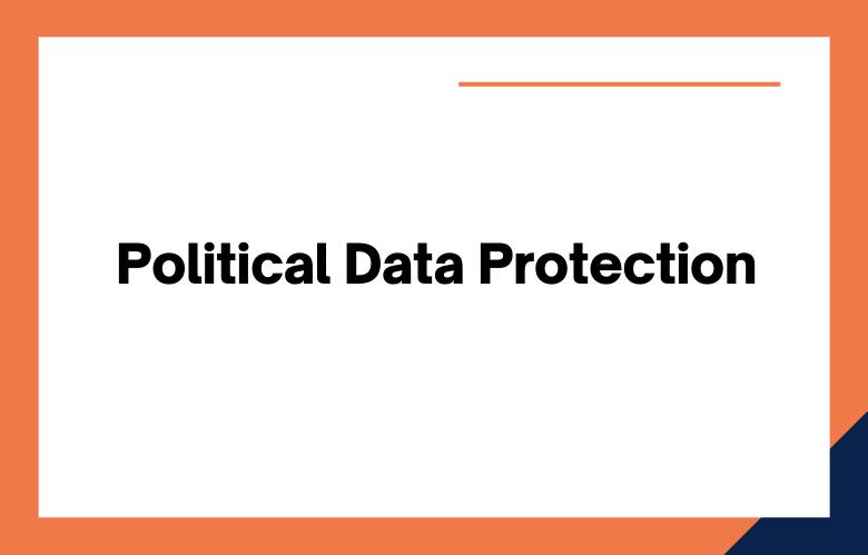 Political Data Protection