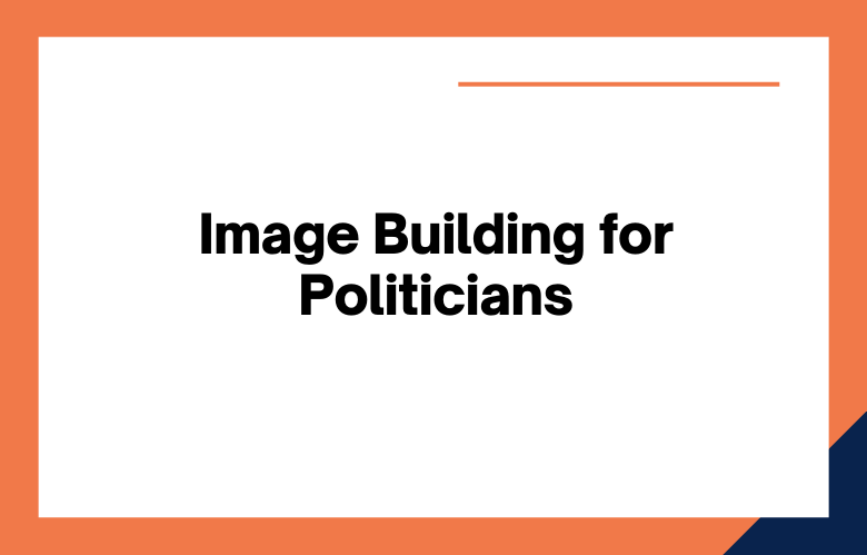 Image Building for Politicians